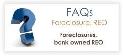 Foreclosure, Bank Owned REO FAQ's