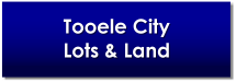 Tooele City UT Lots and Land