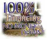 100% Financing - No Money Down