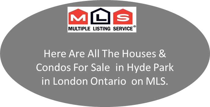 All the houses & condos for sale in Hyde Park London Ontario on MLS