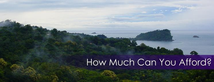 How Much Costa Rica Home Can You Afford?
