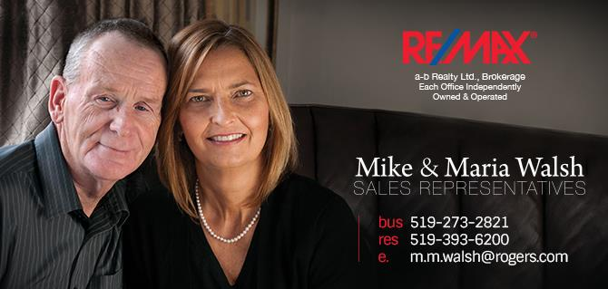 Mike & Maria Walsh. Sales Representatives. bus:519-273-2821. Res: 519-393-6200. E: m.m.walsh@gorgers.com.