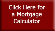 Click Here to use Our Mortgage Calculators!