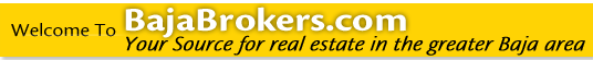 Welcome to Baja Brokers, Your Source for Real Estate in the greater Baja Area