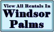 Windsor Palms Rental Home