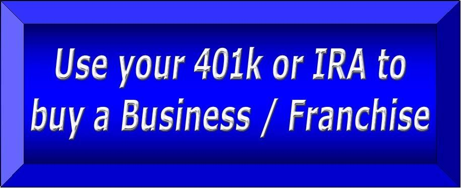 use 401k or IRA to buy business or franchise without tax penalty