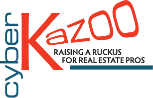 Cyber Kazoo: Raising A Ruckus for Real Estate Pros
