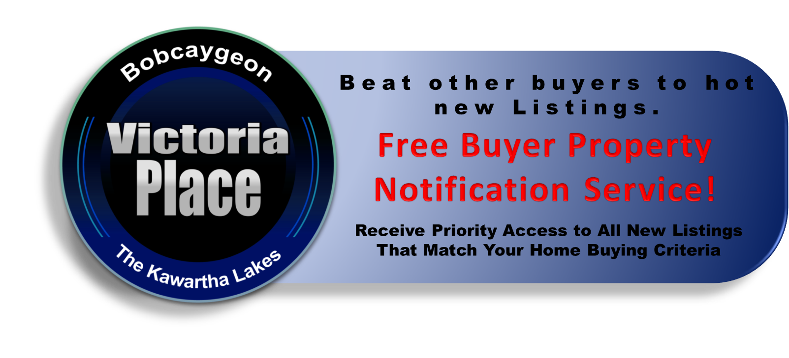 Victoria Place Bobcaygeon Real Estate Front of the Line Listing Notification Service