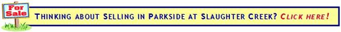 Selling your home in Parkside at Slaughter Creek?