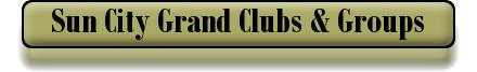 Sun City Grand Clubs & Groups